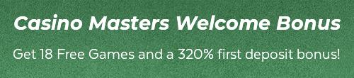 320% Welcome Bonus, plus 18 Free Games
